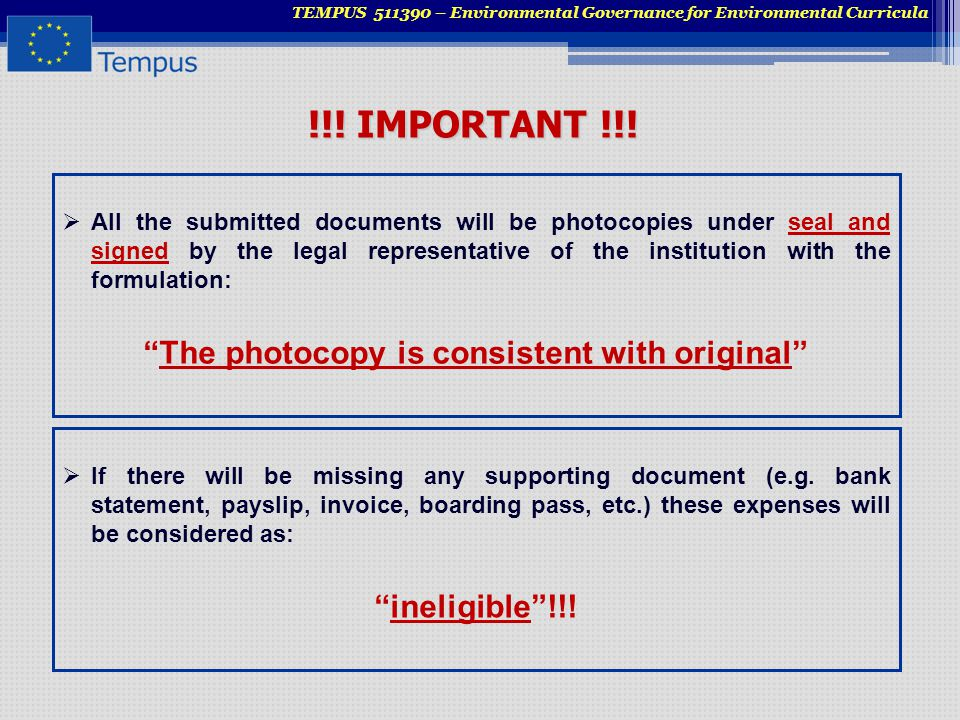 !!! IMPORTANT !!!  All the submitted documents will be photocopies under seal and signed by the legal representative of the institution with the form