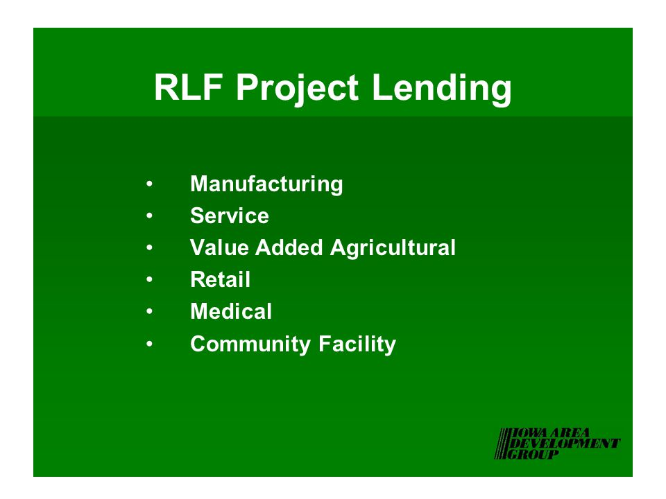 RLF Project Lending Manufacturing Service Value Added Agricultural Retail Medical Community Facility