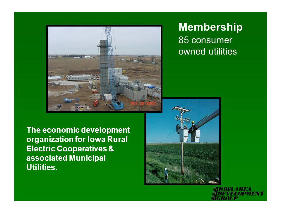 The economic development organization for Iowa Rural Electric Cooperatives & associated Municipal Utilities.