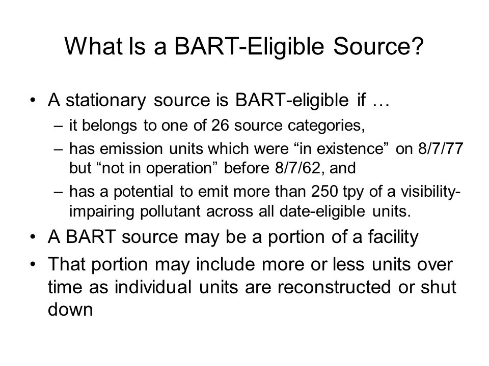 What Is a BART-Eligible Source.