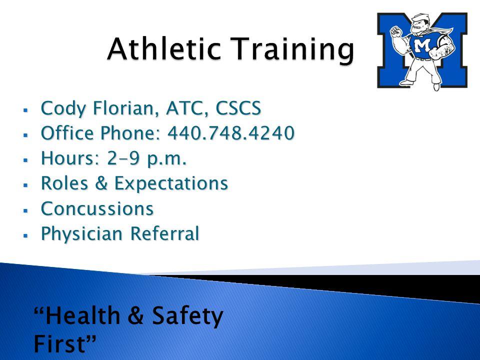  Cody Florian, ATC, CSCS  Office Phone: 440.748.4240  Hours: 2-9 p.m.