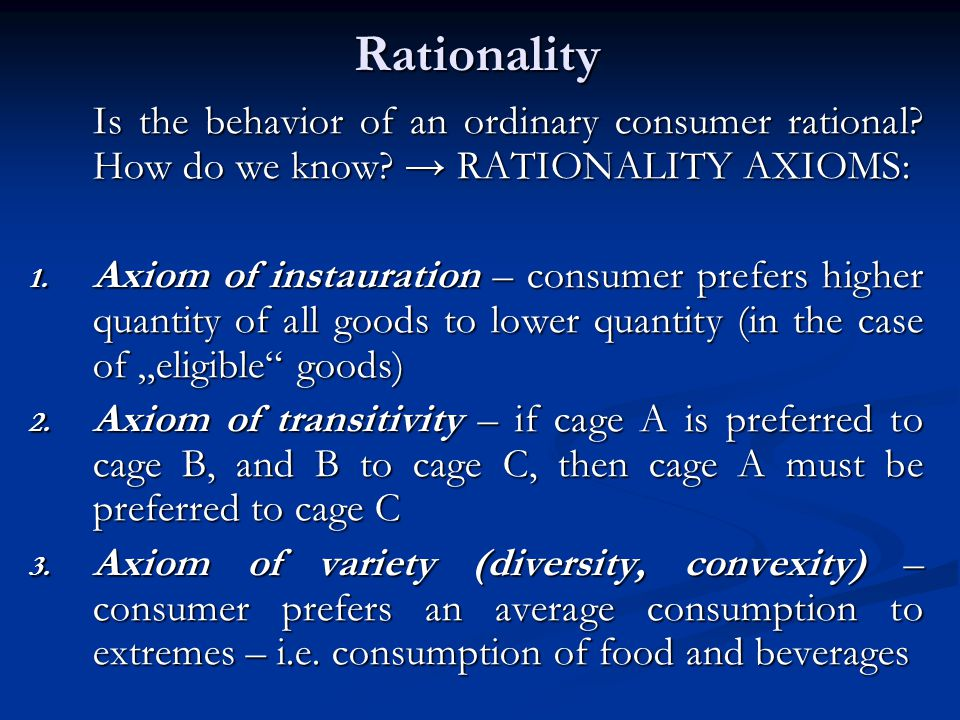 Rationality Is the behavior of an ordinary consumer rational.