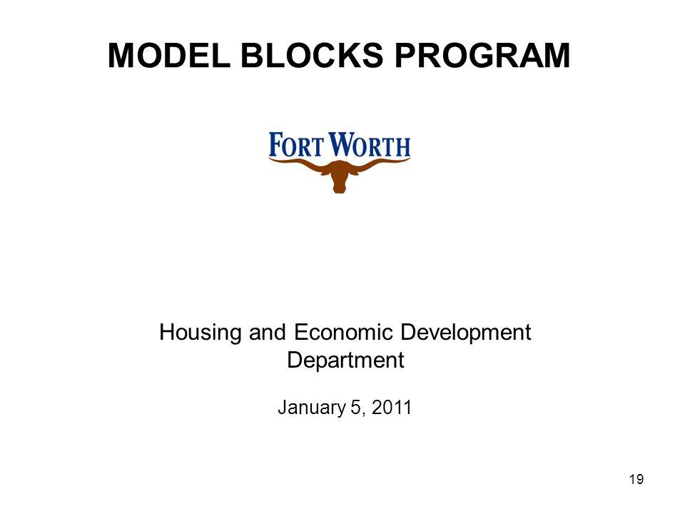 19 MODEL BLOCKS PROGRAM Housing and Economic Development Department January 5, 2011