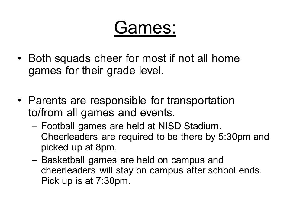 Games: Both squads cheer for most if not all home games for their grade level.