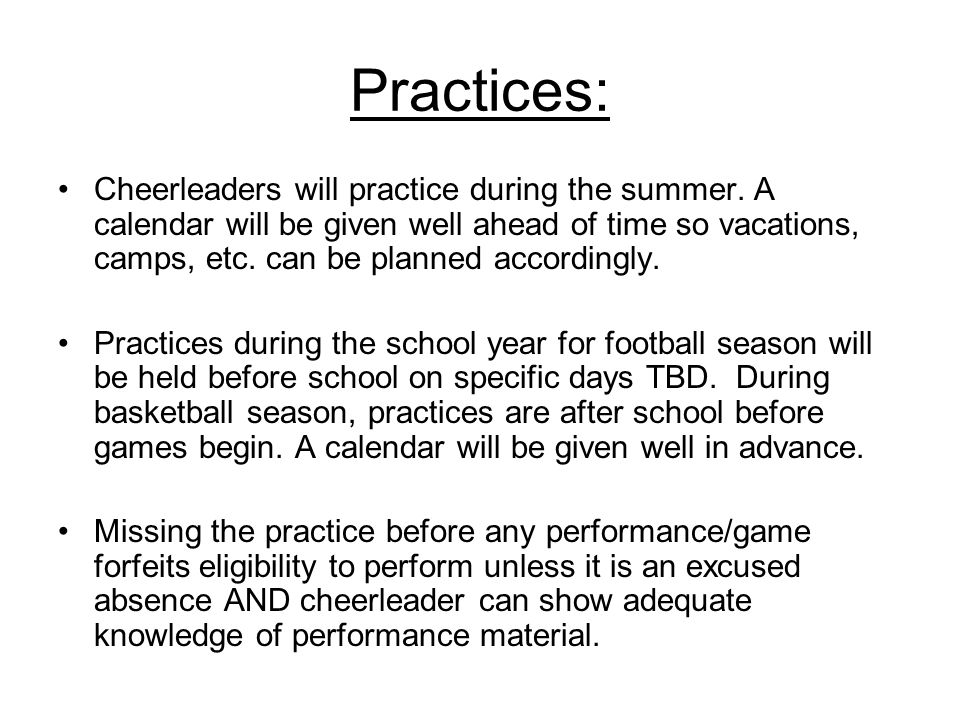 Practices: Cheerleaders will practice during the summer.