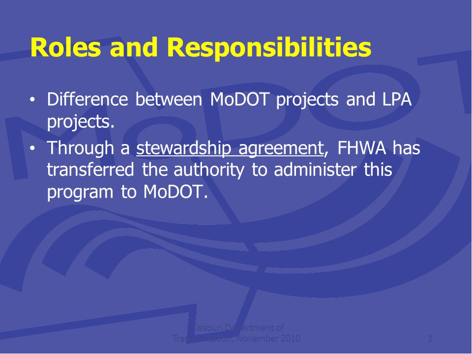 Roles and Responsibilities Difference between MoDOT projects and LPA projects.
