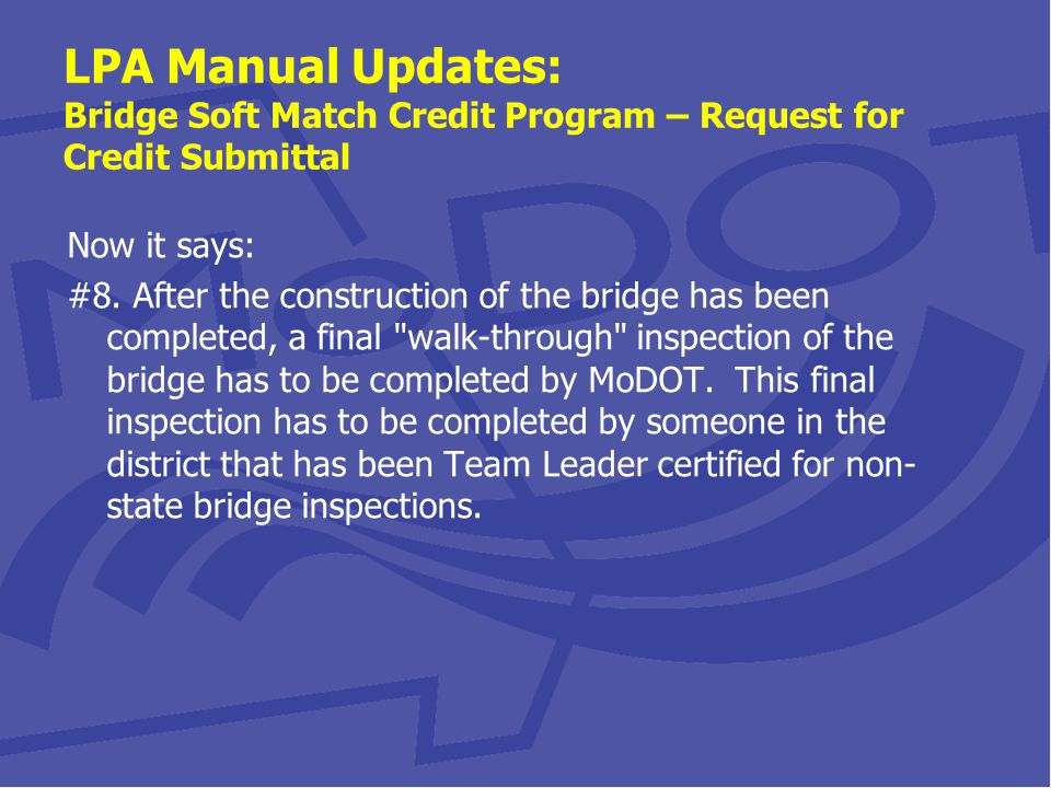 LPA Manual Updates: Bridge Soft Match Credit Program – Request for Credit Submittal Now it says: #8.