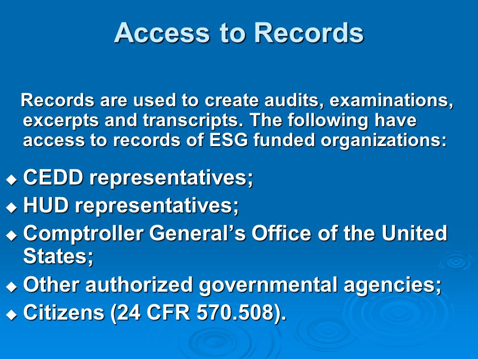 Access to Records Records are used to create audits, examinations, excerpts and transcripts.