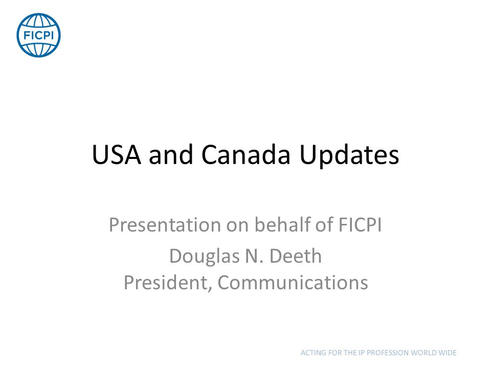 USA and Canada Updates Presentation on behalf of FICPI Douglas N.