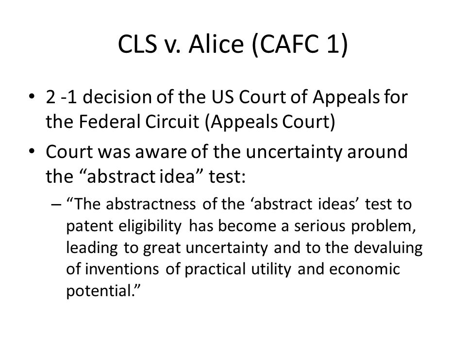 """CLS v. Alice (CAFC 1) 2 -1 decision of the US Court of Appeals for the Federal Circuit (Appeals Court) Court was aware of the uncertainty around the """""""
