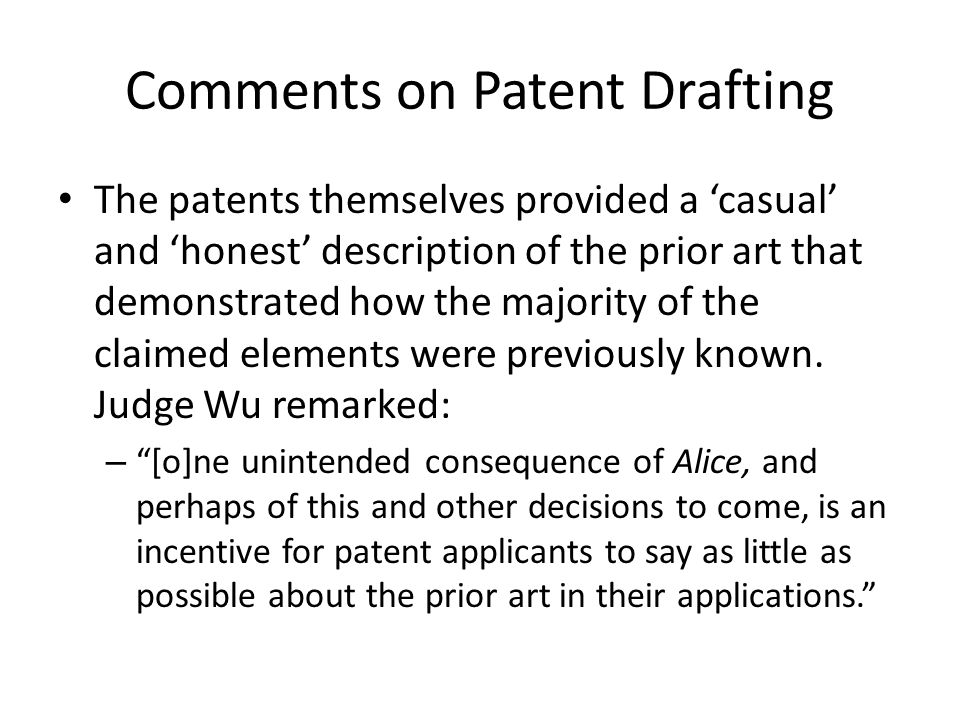 Comments on Patent Drafting The patents themselves provided a 'casual' and 'honest' description of the prior art that demonstrated how the majority of the claimed elements were previously known.