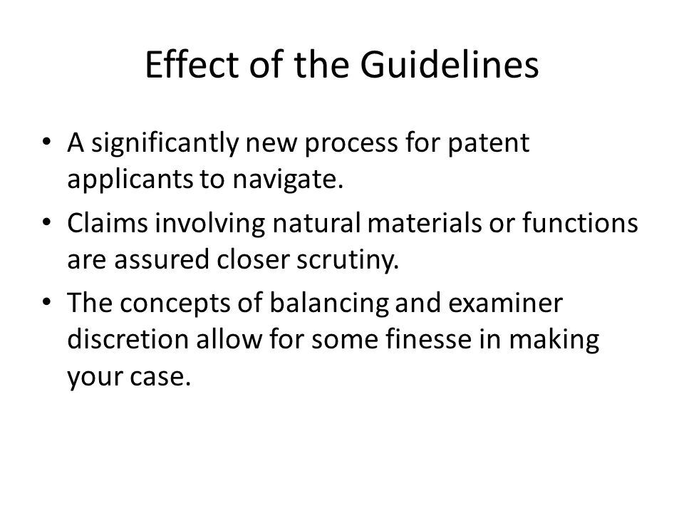 Effect of the Guidelines A significantly new process for patent applicants to navigate.