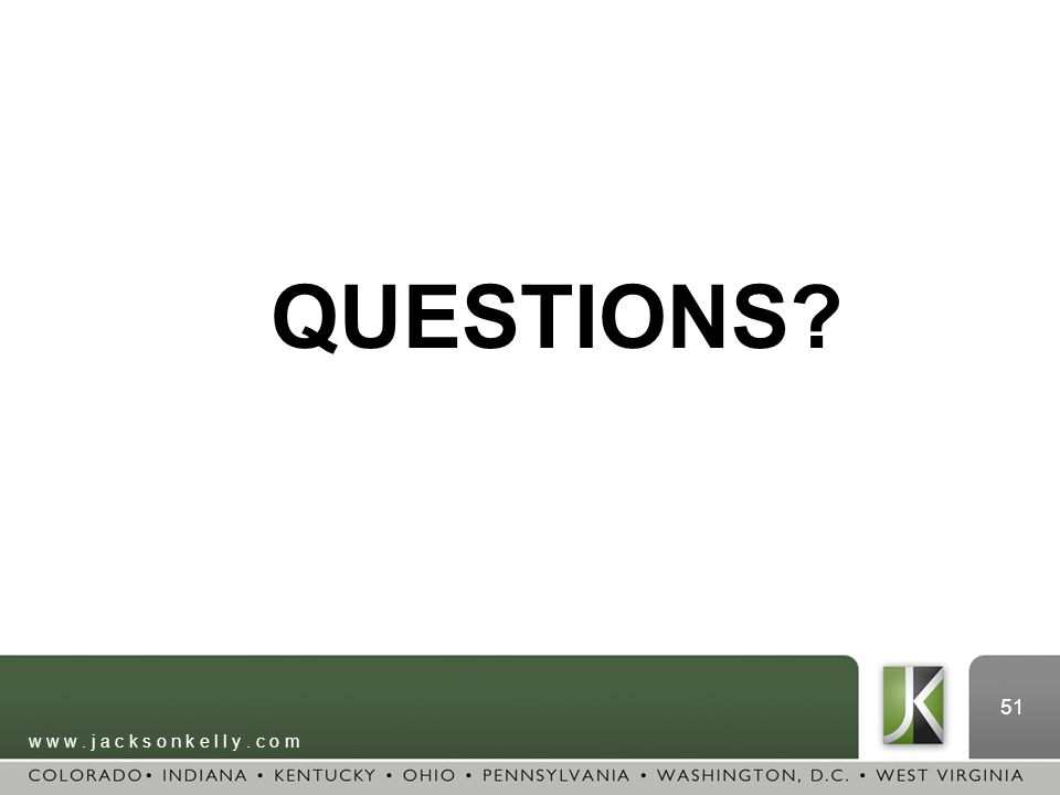 w w w. j a c k s o n k e l l y. c o m 51 QUESTIONS?