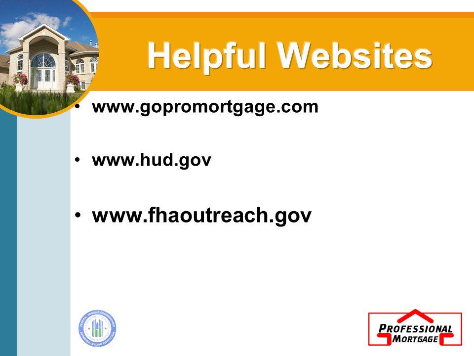 www.gopromortgage.com www.hud.gov www.fhaoutreach.gov