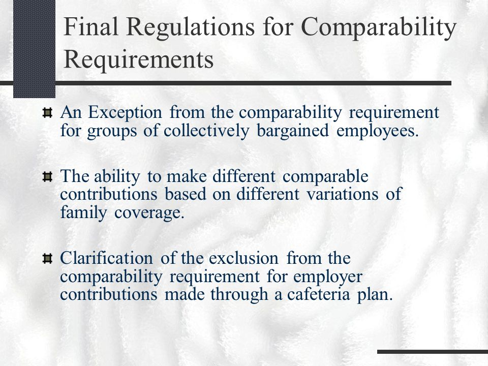 Final Regulations for Comparability Requirements An Exception from the comparability requirement for groups of collectively bargained employees.