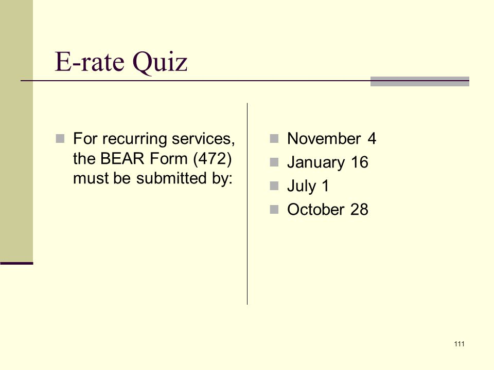 110 E-rate Quiz The 486 must be submitted by July 1. True False