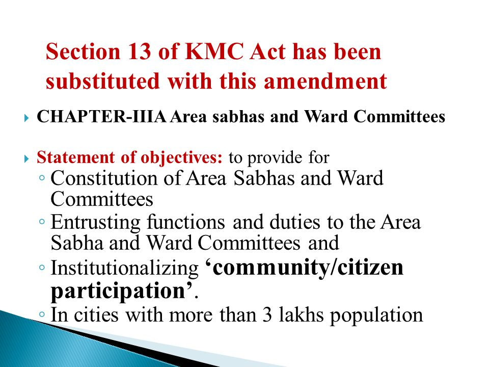  Area Sabha Representative should be the member of the ward committee and represent his area.