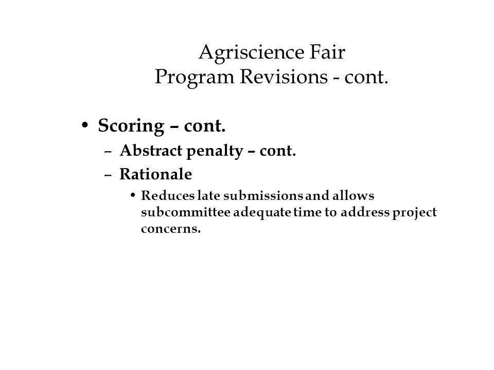 Agriscience Fair Program Revisions - cont. Scoring – cont.