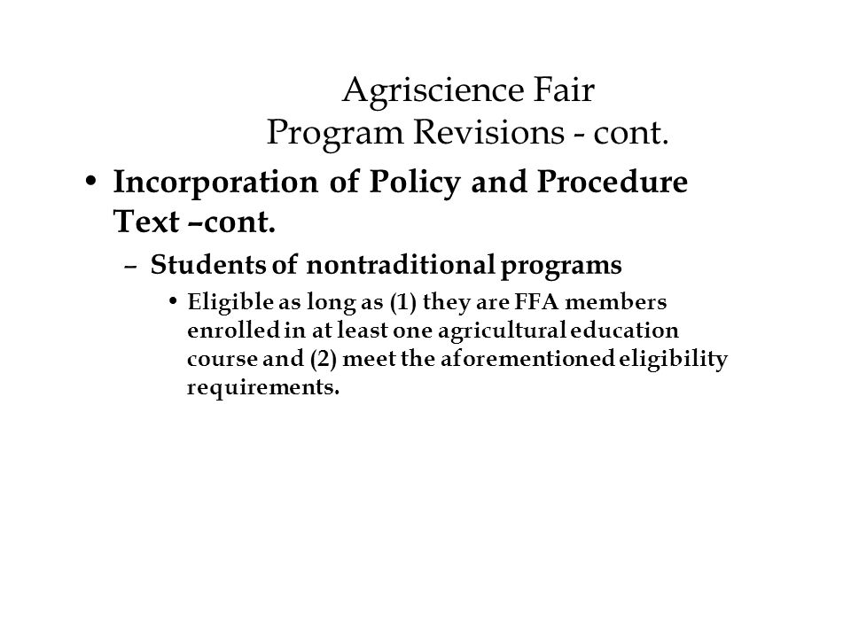 Agriscience Fair Program Revisions - cont. Incorporation of Policy and Procedure Text –cont.