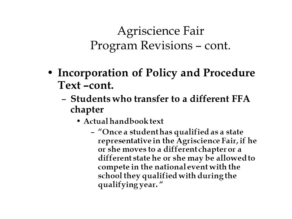 Agriscience Fair Program Revisions – cont. Incorporation of Policy and Procedure Text –cont.