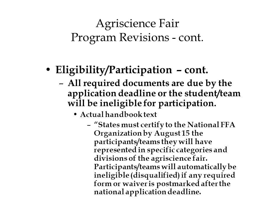 Agriscience Fair Program Revisions - cont. Eligibility/Participation – cont.