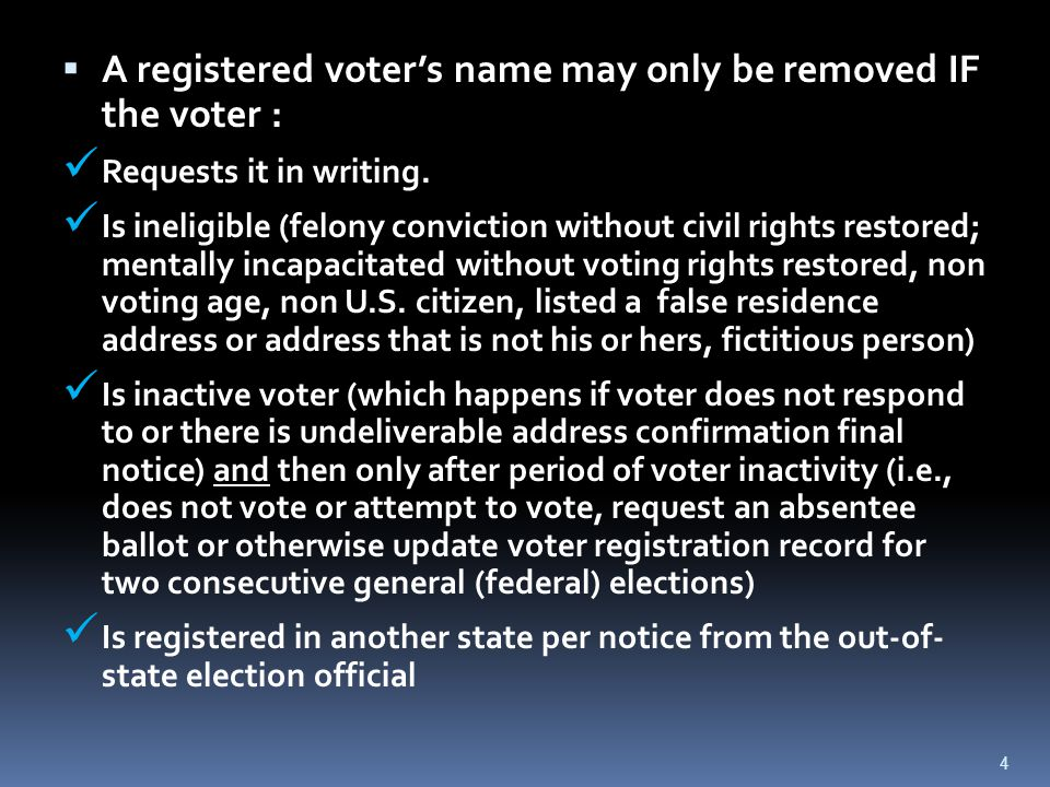 45 Mail Notice of Potential Ineligibility to registered voter w/in 7 days of receiving information/documentation Voter does not respond w/in 30 days Voter admits ineligibility Voter denies ineligibility No hearing requested Determine eligibility of voter Voter ELIGIBLE Record action in FVRS.