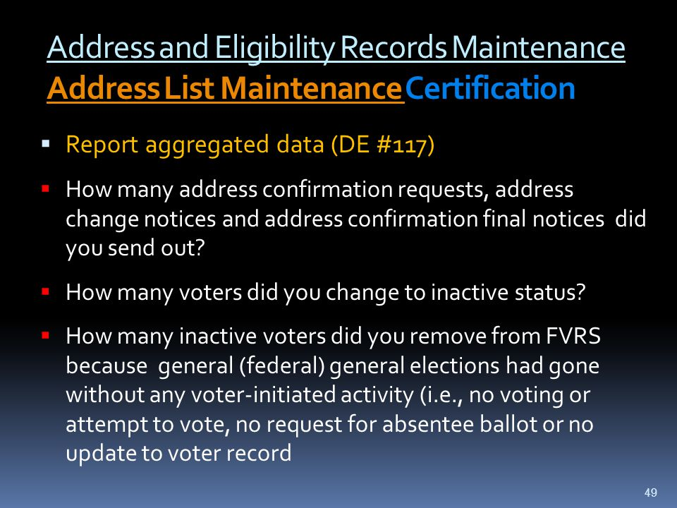 Address and Eligibility Records Maintenance Address List Maintenance Certification Address List Maintenance  Report aggregated data (DE #117)  How m