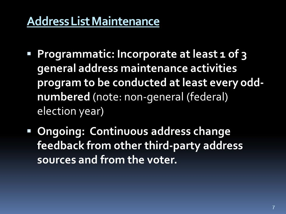 Address and Eligibility Records Maintenance Certification of Activities Reports  Submit timely and thorough bi-annual certification of activities reports (forms #117 and #118, simplified)  Due January 31 and July 31 of each year for prior 6 months  Activities relating to address list maintenance (section 98.065, Fla.