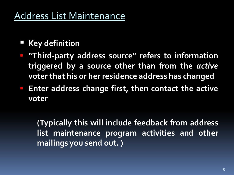 Address and Eligibility Records Maintenance Address List Maintenance Certification Address List Maintenance  Report aggregated data (DE #117)  How many address confirmation requests, address change notices and address confirmation final notices did you send out.
