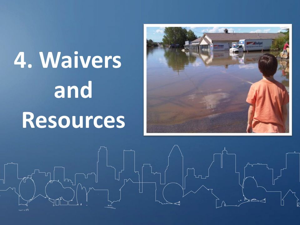 4. Waivers and Resources
