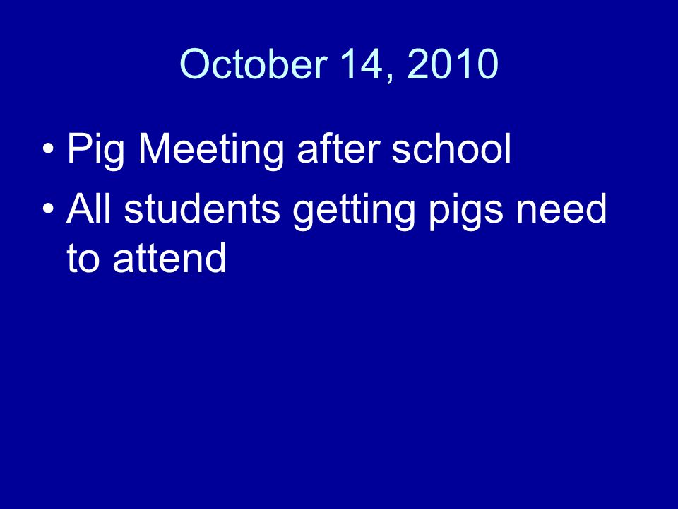 FFA Members May Not miss more than 2 FFA Meetings to be eligible to show Projects of these students will not be allowed on the show facility Exhibitors must groom their own animals for show and at show with exception of ag teacher or parent