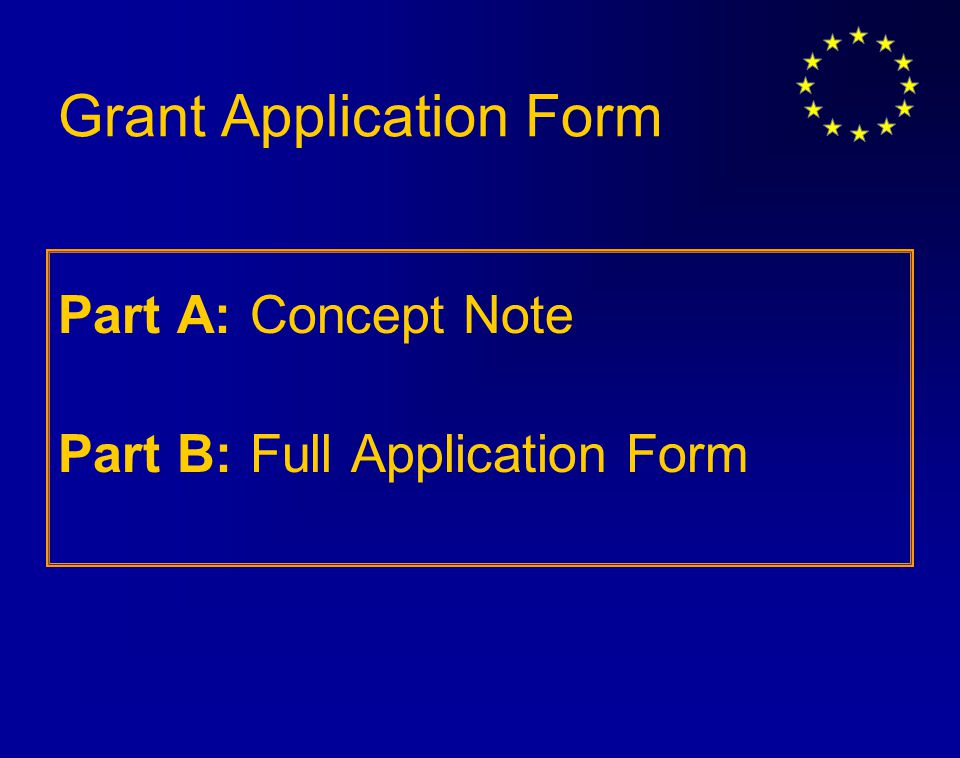 Grant Application Form Part A:Concept Note Part B: Full Application Form