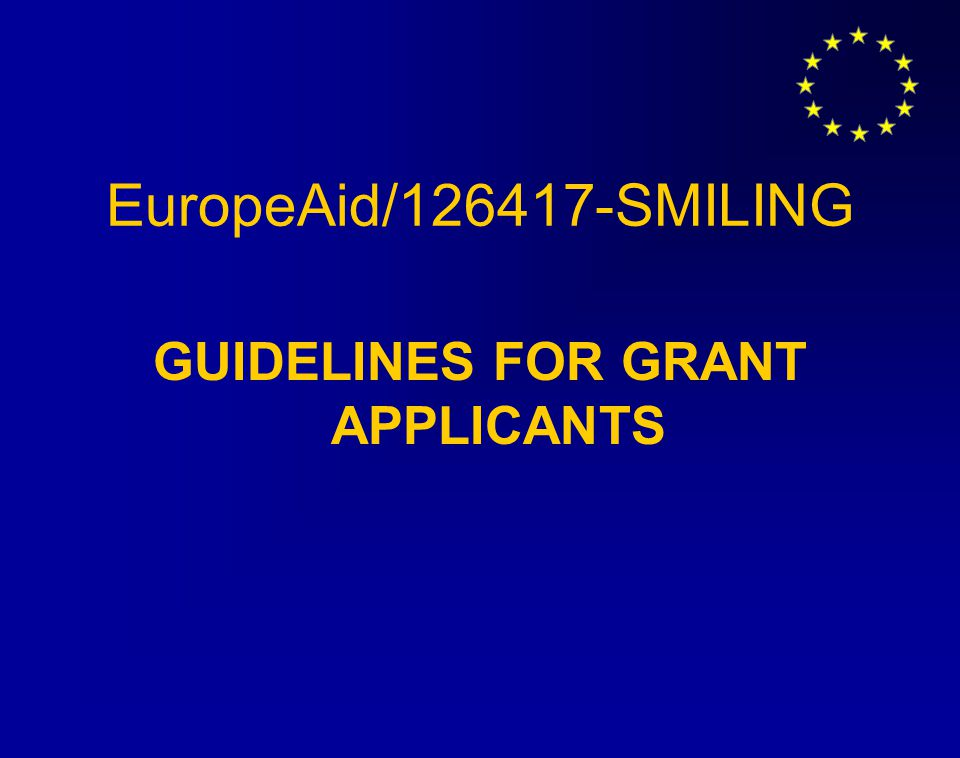 EuropeAid/126417-SMILING GUIDELINES FOR GRANT APPLICANTS