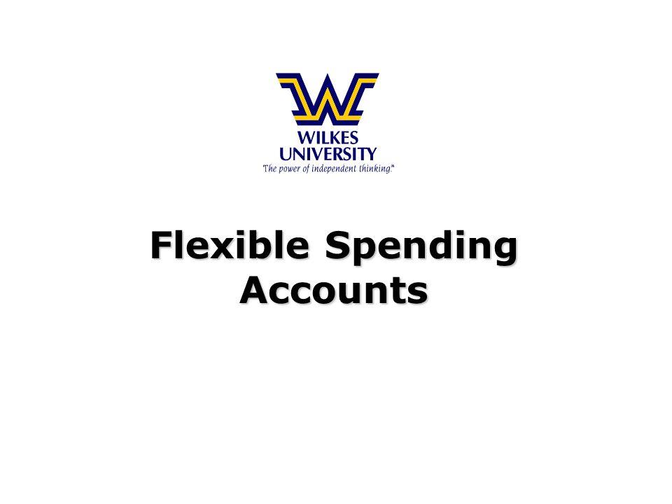 Flexible Spending Accounts Flexible Spending Accounts