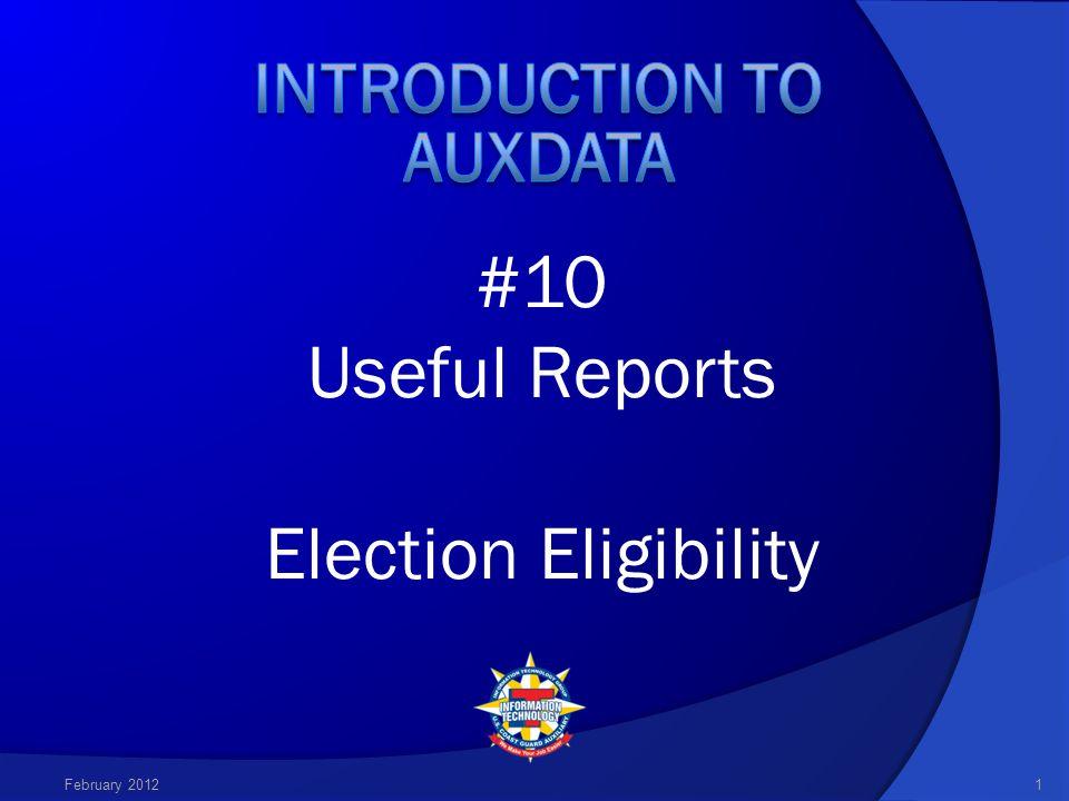#10 Useful Reports Election Eligibility February 20121