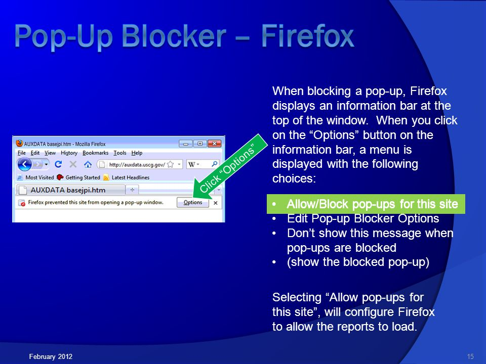 February 2012 When blocking a pop-up, Firefox displays an information bar at the top of the window.