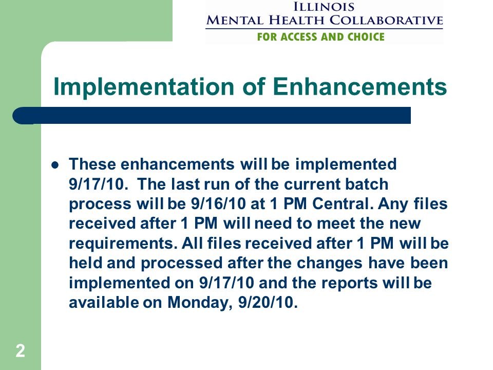 2 Implementation of Enhancements These enhancements will be implemented 9/17/10.