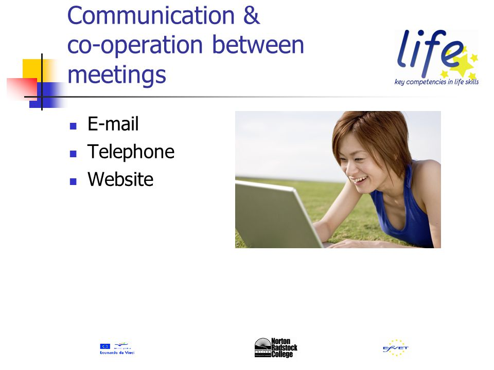 Communication & co-operation between meetings E-mail Telephone Website