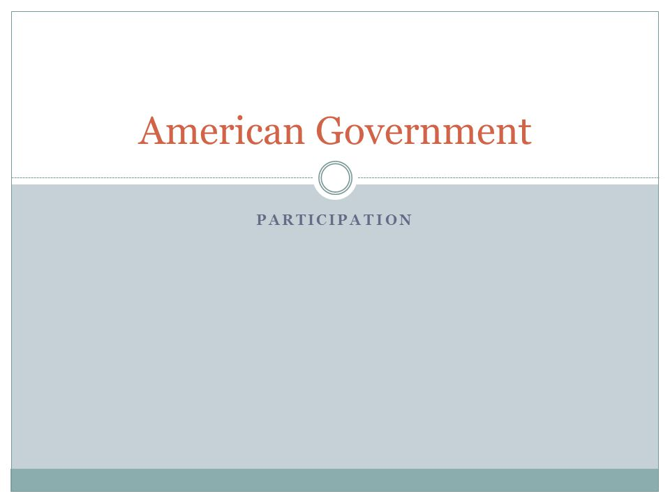 PARTICIPATION American Government