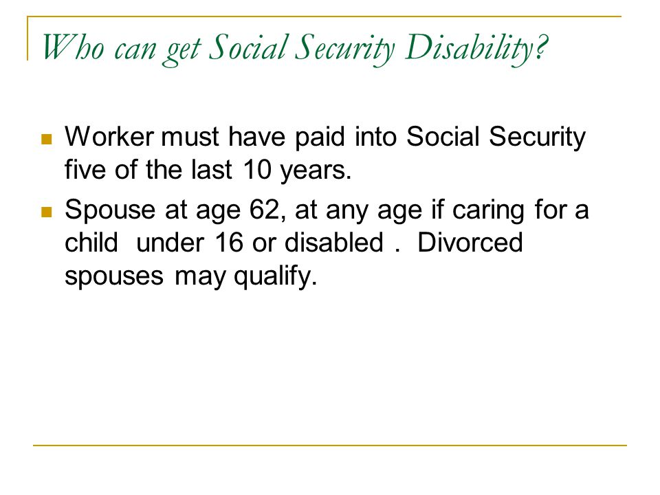 Who can get Social Security Disability.