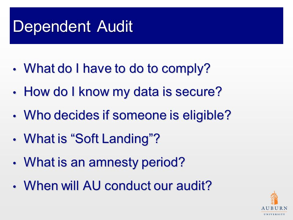 Dependent Audit What do I have to do to comply. What do I have to do to comply.