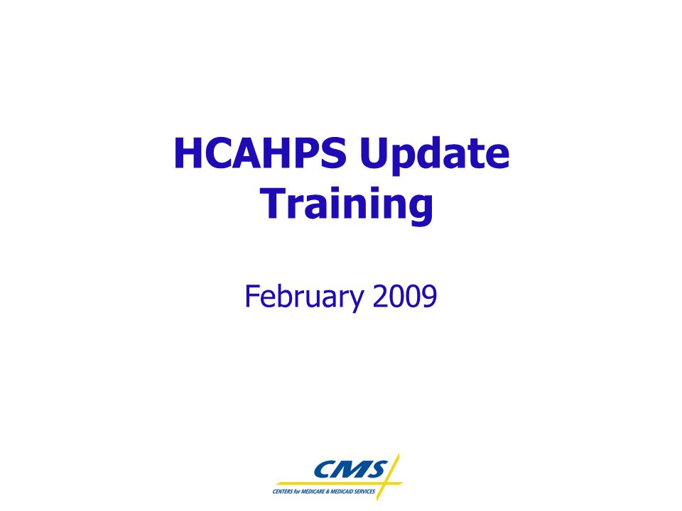 HCAHPS Update Training February 2009