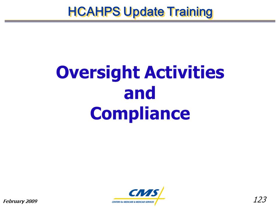 123 HCAHPS Update Training February 2009 Oversight Activities and Compliance