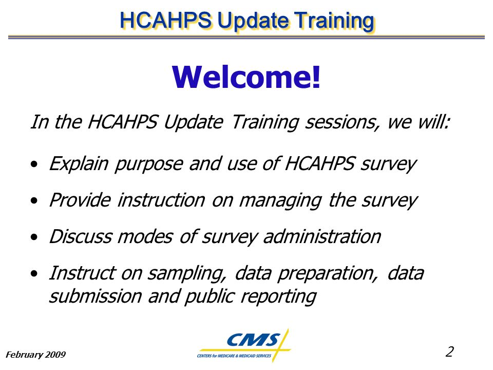 2 HCAHPS Update Training February 2009 Welcome.