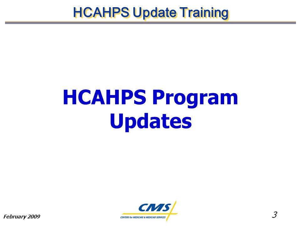 3 HCAHPS Update Training February 2009 HCAHPS Program Updates