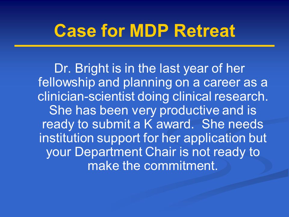 Case for MDP Retreat Dr.
