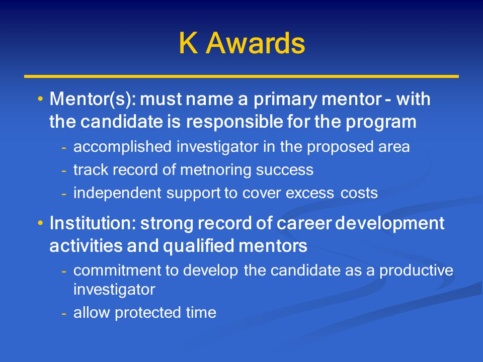Institutional Commitment to Candidate's Research Career Development Sponsoring institution must provide a statement of commitment to the candidate s development into a productive, independent investigator and to meeting the requirements of this award.