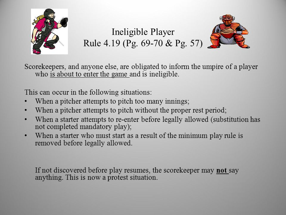 Ineligible Player Rule 4.19 (Pg. 69-70 & Pg.