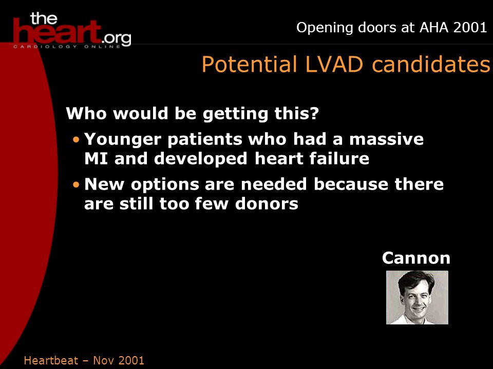 Heartbeat – Nov 2001 Opening doors at AHA 2001 Potential LVAD candidates Who would be getting this.