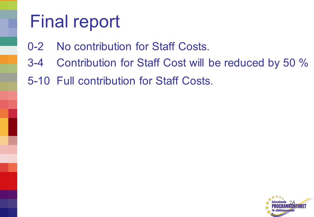 26 Final report 0-2 No contribution for Staff Costs.